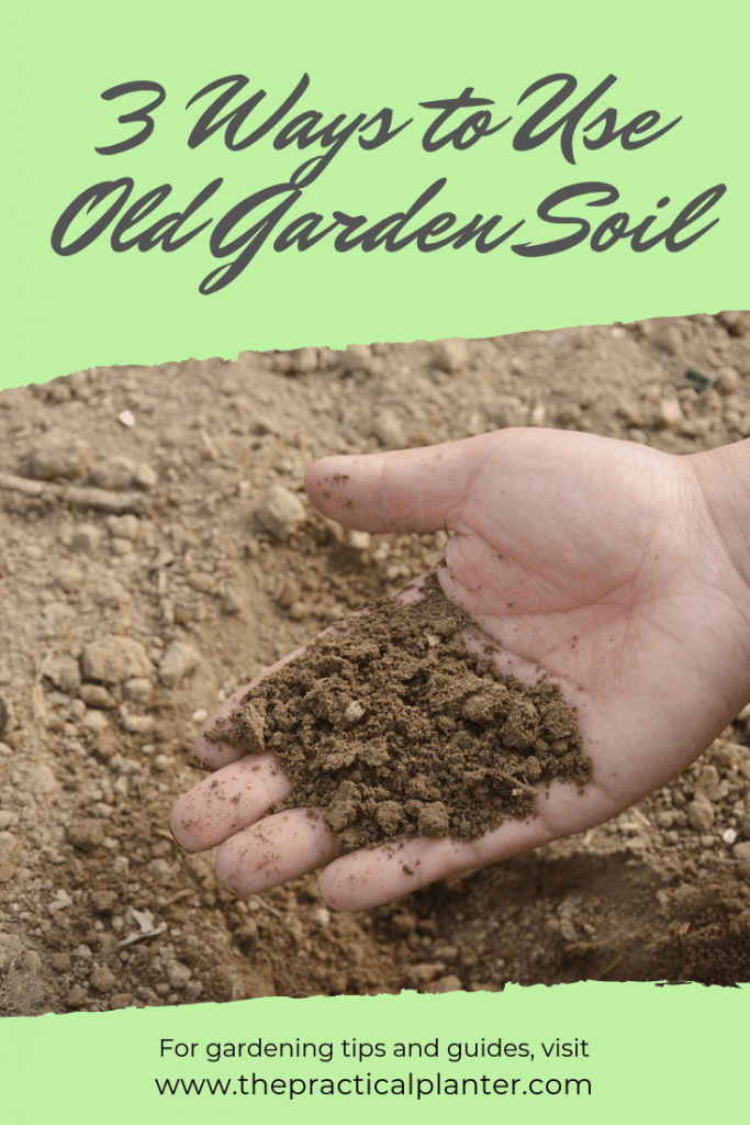What to Do with Old Garden Soil (3 Ideas to Make it Useful Again)